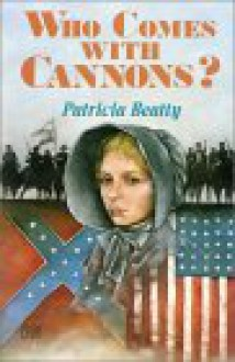 Who Comes with Cannons? - Patricia Beatty