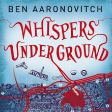 Whispers Under Ground - Ben Aaronovitch,Kobna Holdbrook-Smith