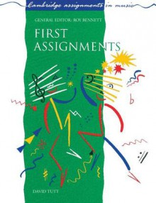First Assignments - David Tutt