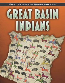 Great Basin Indians (First Nations of North America) - Melissa McDaniel