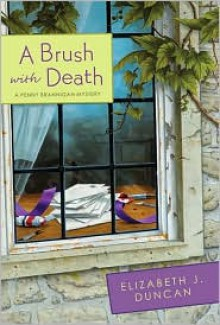 A Brush with Death - Elizabeth J. Duncan