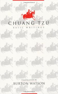 Chuang Tzu: Basic Writings - Zhuangzi, Burton Watson