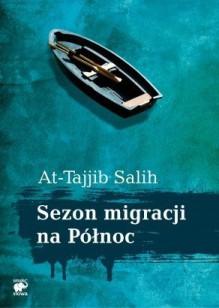 Sezon migracji na Północ - At-Tajjib Salih