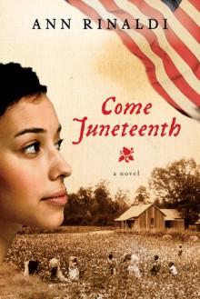 Come Juneteenth - Ann Rinaldi