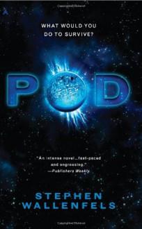 Pod - Stephen Wallenfels