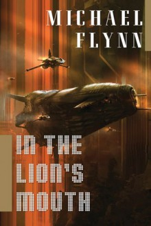 In the Lion's Mouth - Michael Flynn