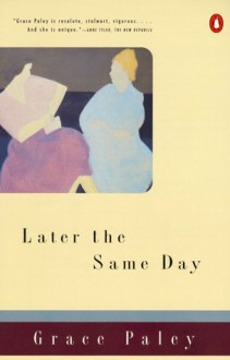Later the Same Day - Grace Paley