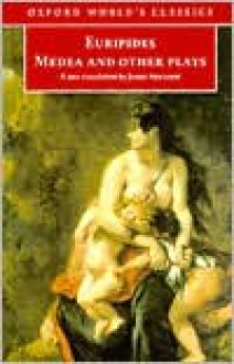Medea and Other Plays - Euripides, James Morwood, Edith Hall