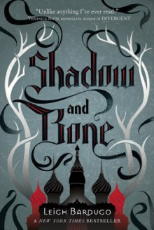 Shadow and Bone (Grisha Trilogy) - Leigh Bardugo