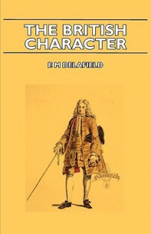 The British Character - Pont, E.M. Delafield