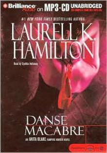 Danse Macabre (Anita Blake, Vampire Hunter, #14) - Laurell K. Hamilton