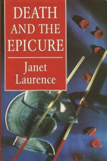 Death and the Epicure - Janet Laurence