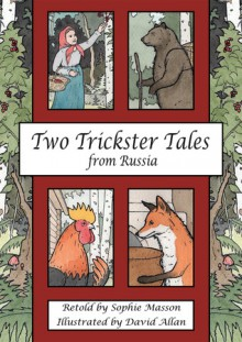 Two Trickster Tales from Russia - Sophie Masson, David Allan