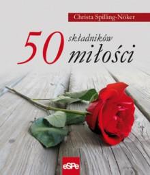 50 składników miłości - Christa Spilling-Noker