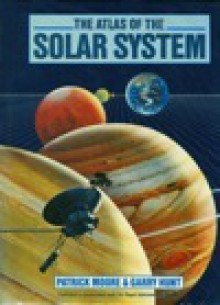 Atlas of the Solar System - Patrick Moore, Garry Hunt