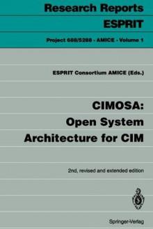 Cimosa: Open System Architecture For Cim - Consortium Amic Esprit Consortium Amice