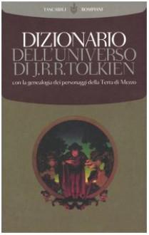 Dizionario dell'Universo di J.R.R. Tolkien - Società Tolkieniana Italiana