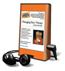 The Complete Idiot's Guide to Managing Your Money - Robert K. Heady, Christy Heady, Grover Gardner
