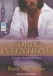 Noble Intentions - Katie MacAlister, Alison Larkin