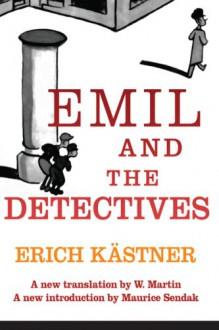 Emil and the Detectives - Erich Kästner, Walter Trier, J.D. Stahl, Maurice Sendak