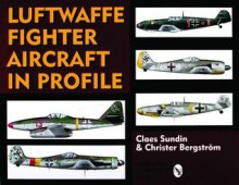 Luftwaffe Fighter Aircraft in Profile - Claes Sundin, Christer Bergstrom
