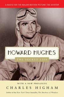 Howard Hughes: The Secret Life - Charles Higham