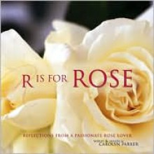 R is for Rose - Carolyn Parker