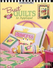 Breit Quilts to Applique - Mary Engelbreit