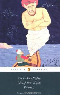 The Arabian Nights: Tales of 1,001 Nights: Volume 3 (Penguin Classics) - Anonymous