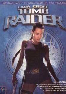 Lara Croft. Tomb Raider. Oficjalny przewodnik po filmie - Alan Jones