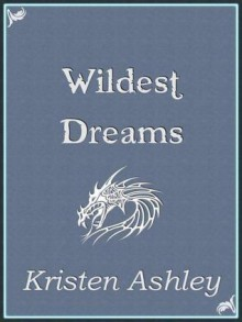 Wildest Dreams - Kristen Ashley