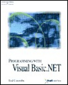 Programming with Visual Basic.Net [With CDROM] - Ted Coombs