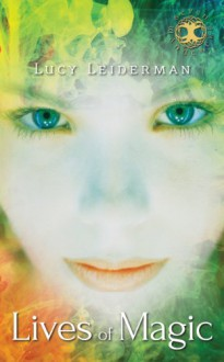 Lives of Magic - Lucy Leiderman