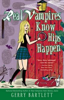 Real Vampires Know Hips Happen - Gerry Bartlett