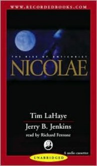 Nicolae: The Rise of Antichrist (Left Behind #3) (Left Behind, 3) - Tim LaHaye, Jerry B. Jenkins