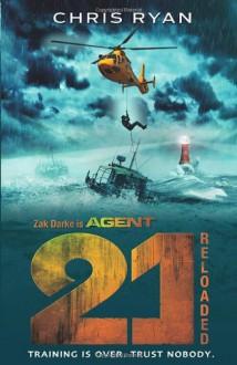 Agent 21: Reloaded - Chris Ryan