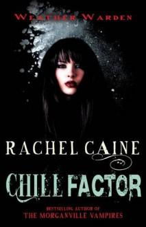 Chill Factor. Rachel Caine - Rachel Caine