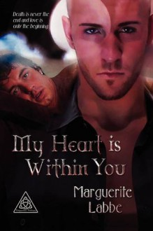 My Heart is Within You - Marguerite Labbe