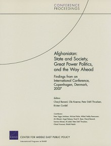 Afghanistan: State and Society, Great Power Politics, and the Way Ahead - Cheryl Benard, Ole Kvaerno, Peter Dahl Thruelsen, Kristen Cordell