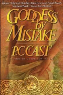 Goddess By Mistake - P.C. Cast