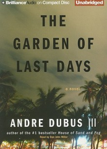 The Garden of Last Days - Andre Dubus III, Dan John Miller