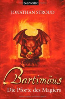 Die Pforte des Magiers (Bartimäus, #3) - Jonathan Stroud, Gerald Jung, Katharina Orgaß