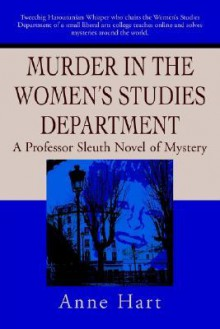 Murder in the Women's Studies Department: A Professor Sleuth Novel of Mystery - Anne Hart