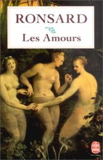 Les Amours - Pierre de Ronsard