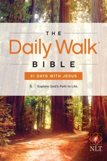 The Daily Walk Bible NLT: 31 Days With Jesus - Walk Thru the Bible