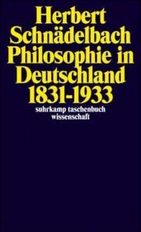Philosophie in Deutschland 1831-1933 - Herbert Schnädelbach