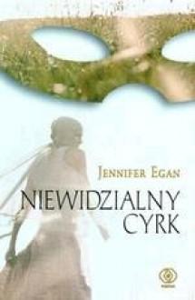 Niewidzialny cyrk - Jennifer Egan