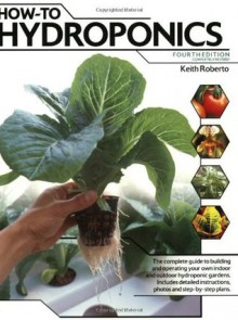 How-To Hydroponics - Keith F. Roberto
