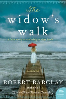 The Widow's Walk - Robert Barclay