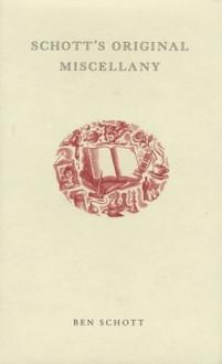 Schott's Original Miscellany - Ben Schott, Collin Deckerman
